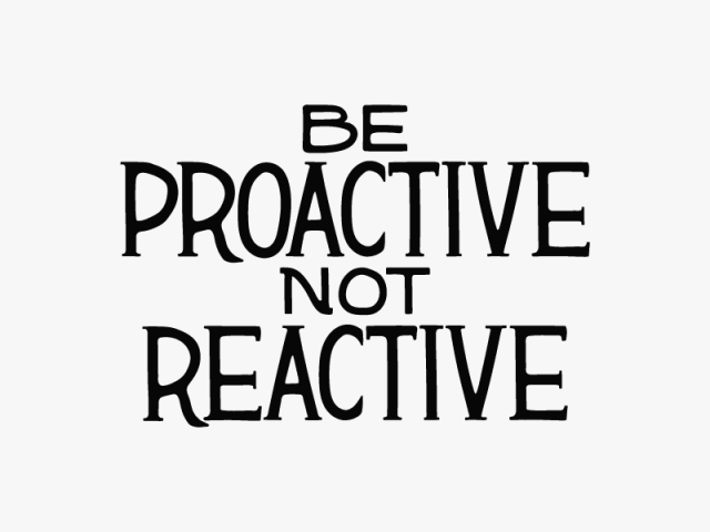 be-proactive-not-reactive-dribbble